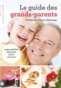 Le guide des grands-parents : responsabilités, éducation, loisirs, vacances