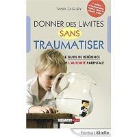 Donner des limites sans traumatiser : le guide de référence de l'autorité parentale