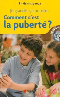 Je grandis, ça pousse... : comment c'est la puberté ? : réponses aux questions des 10-13 ans