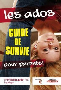 Les ados  : guide de survie pour parents!
