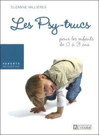 Les psy-trucs  : pour les enfants de 0 à 3 ans