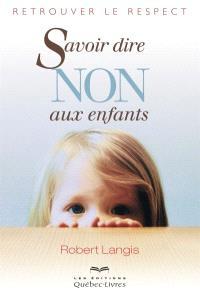 Savoir dire non aux enfants