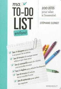 Ma to do list enfant : 100 listes pour aller à l'essentiel