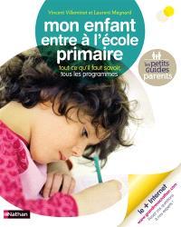 Mon enfant entre à l'école primaire : tout ce qu'il faut savoir : tous les programmes