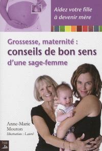 Grossesse, maternité : conseils de bon sens d'une sage-femme