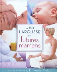 Le petit Larousse des futures mamans