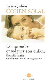 Comprendre et soigner son enfant