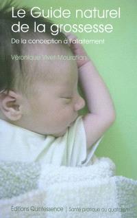 Le guide naturel de la grossesse : de la conception à l'allaitement