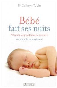 Bébé fait ses nuits  : prévenez les problèmes de sommeil avant qu'ils ne surgissent