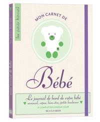 Mon carnet de bébé : le journal de bord de votre bébé, sommeil, repas, bien-être, petits bonheurs : à compléter chaque jour, de 0 à 6 mois