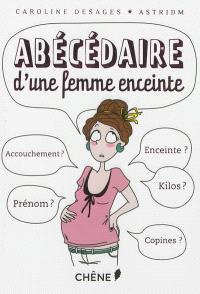 Abécédaire d'une femme enceinte