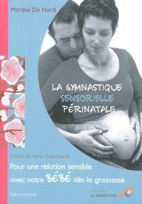 La gymnastique sensorielle périnatale : pour une relation sensible avec votre bébé dès la grossesse