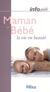Maman et bébé : la vie en beauté
