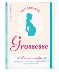 Mon carnet de grossesse : un carnet à compléter pour suivre l'évolution de votre grossesse semaine par semaine