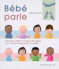 Bébé parle : comment utiliser la langue des signes pour communiquer avec son bébé