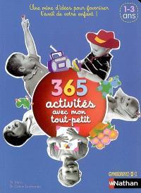 365 activités avec mon tout petit (1-3 ans) : une mine d'idées pour favoriser l'éveil de votre enfant !