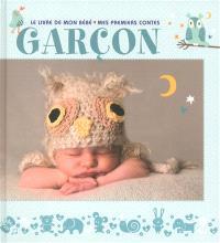 Garçon : le livre de mon bébé, mes premiers contes