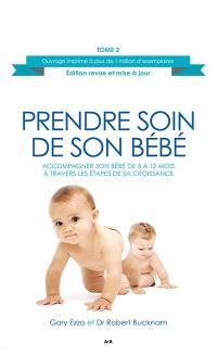 Prendre soin de son bébé. Volume 2, Accompagner son bébé de 5 à 12 mois à travers les étapes de sa croissance