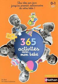 365 activités avec mon bébé (0-1 an) : une idée par jour jusqu'au premier anniversaire de votre bébé !