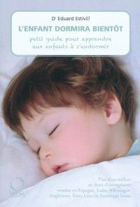 L'enfant dormira bientôt : guide rapide pour apprendre aux enfants à s'endormir