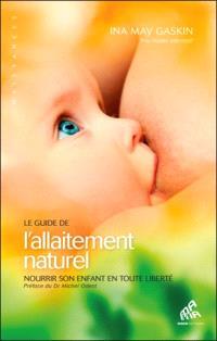 Le guide de l'allaitement naturel : nourrir son enfant en toute liberté
