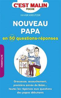 Nouveau papa : en 50 questions-réponses