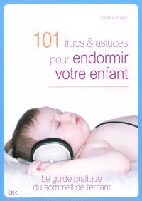 101 trucs et astuces pour endormir votre enfant