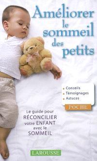 Améliorer le sommeil des petits : le guide pour réconcilier votre enfant avec le sommeil
