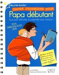 Cahier d'exercices pour papa débutant