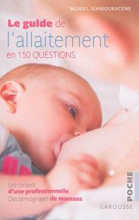 Le guide de l'allaitement : en 150 questions