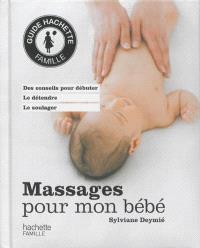 Massages pour mon bébé : des conseils pour débuter, le détendre, le soulager
