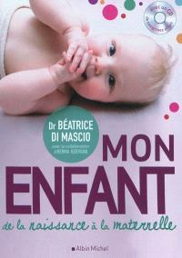 Mon enfant : de la naissance à la maternelle