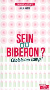 Sein ou biberon ? : choisis ton camp !