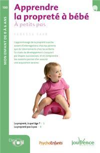 Apprendre la propreté à bébé : à petits pas