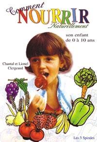 Comment nourrir naturellement son enfant de 0 à 10 ans