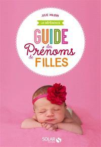 Guide des prénoms de filles : la référence