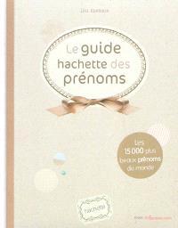 Le guide Hachette des prénoms