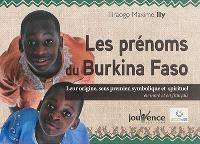 Les prénoms du Burkina Faso : leur origine, sens premier, symbolique et spirituel : en moré et en français