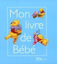 Mon livre de bébé : Winnie l'Ourson