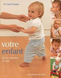 Votre enfant : de la naissance à 3 ans