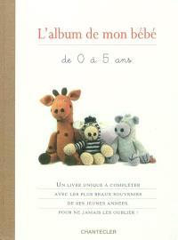 L'album de mon bébé : de 0 à 5 ans