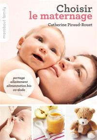 Choisir le maternage : portage, allaitement, alimentation bio, co-dodo