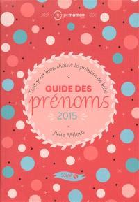 Guide des prénoms 2015 : tout pour bien choisir le prénom de bébé