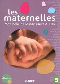 Les maternelles : mon bébé de la naissance à 1 an