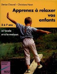 Apprenez à relaxer vos enfants de 2 à 7 ans en les amusant