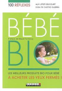Bébé bio : les meilleurs produits bio pour bébé à acheter les yeux fermés !