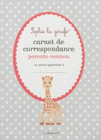 Carnet de correspondance parents-nounou Sophie la girafe