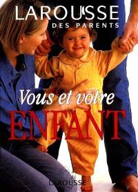 Larousse des parents : vous et votre enfant