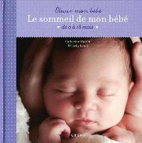 Le sommeil de mon bébé : de 0 à 18 mois
