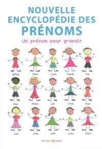 Nouvelle encyclopédie des prénoms : un prénom pour grandir